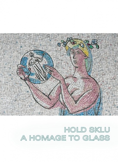 Hold sklu - A homage to glass