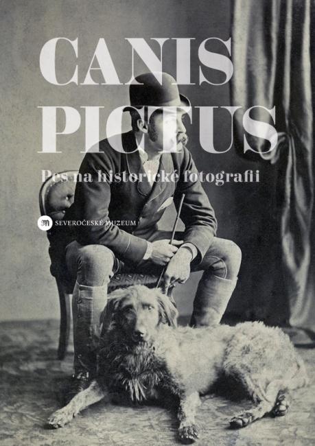 Canis Pictus: Pes na historické fotografii 1839-1918